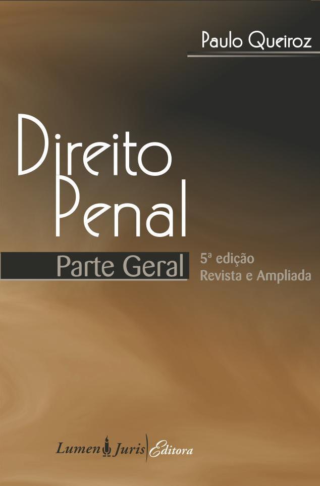 Direito penal - Parte geral - 5ª EDIÇÃO REVISTA E AMPLIADA(2009)